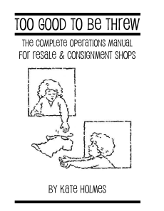 Too Good to be Threw The Complete Operations Manual for Resale & Consignment Shops