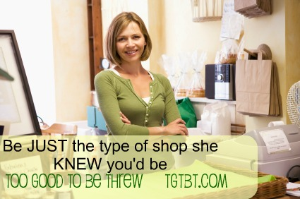 Be just the type of consignment shop she thought you'd be, by TGtbT.com