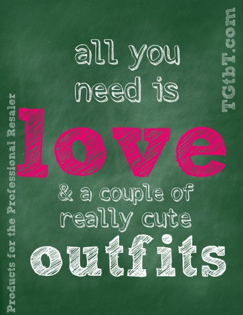 All you need is love & a couple really cute outfits, says TGtbT.com