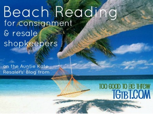 Beaching RTeading to build your consignment, resale, or thrift business from TGtbT.com