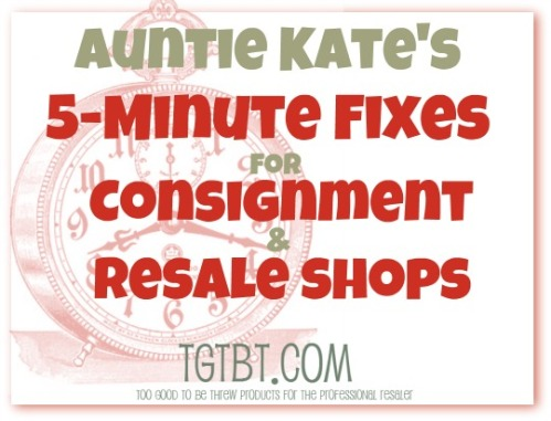 5 Minutes to a Better Consignment or Resale Shop, from TGtbT.com