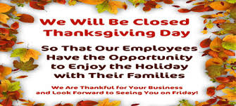 We want yiu, and our employyes, to enjoy Thanksgiving