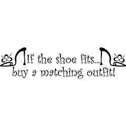 If the shoe fits, buy a matching outfit. Sound consignment shopping advice