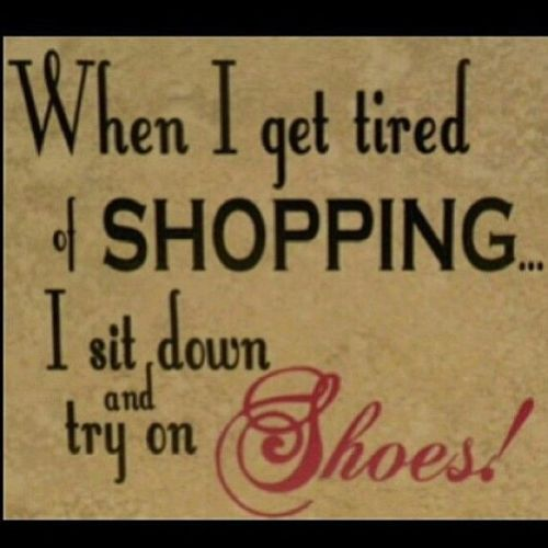 When I get tired of shopping