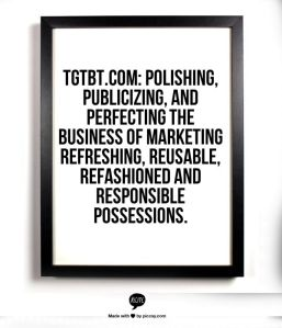 TGtbT.com, the Premier Site for Professional Resalers, has this mission statement.