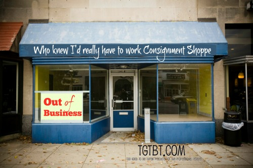 Consignment and resale shopkeeping is a lot of work --Kate Holmes, TGtbT.com