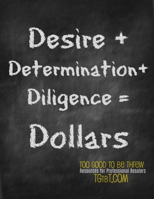 Desire, Determination, Diligence, Dollars